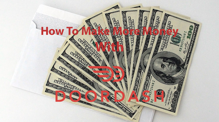 how to make more money with doordash