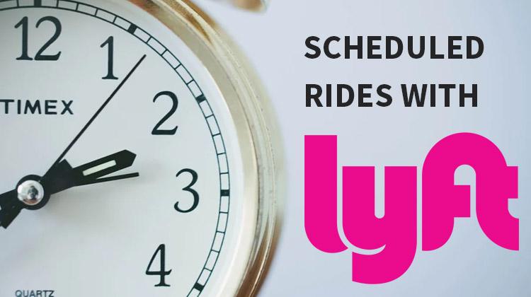 scheduled rides with lyft